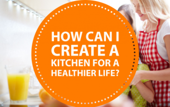 How Can I Create a Kitchen for a Healthier Life?