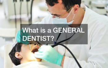 What is a GENERAL DENTIST?